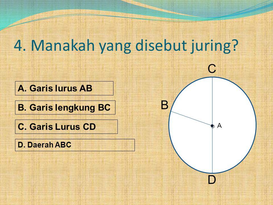 3. Manakah yang disebut busur. A. Garis lurus AB B.