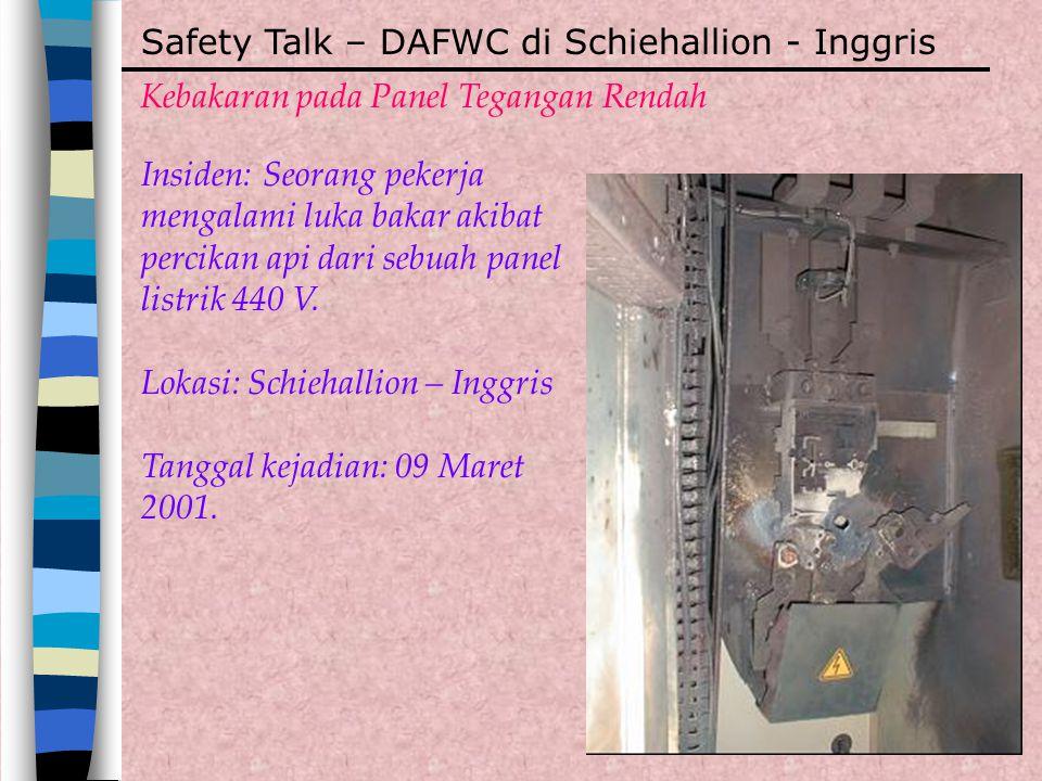 Safety Talk – DAFWC di Schiehallion - Inggris Kebakaran pada Panel Tegangan Rendah Insiden: Seorang pekerja mengalami luka bakar akibat percikan api d