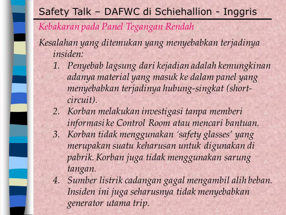 Safety Talk – DAFWC di Schiehallion - Inggris Kebakaran pada Panel Tegangan Rendah Kesalahan yang ditemukan yang menyebabkan terjadinya insiden: 1.Pen
