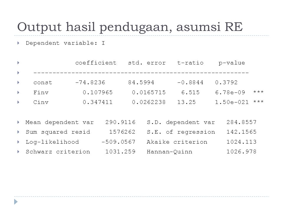 Output hasil pendugaan, asumsi RE  Dependent variable: I  coefficient std.