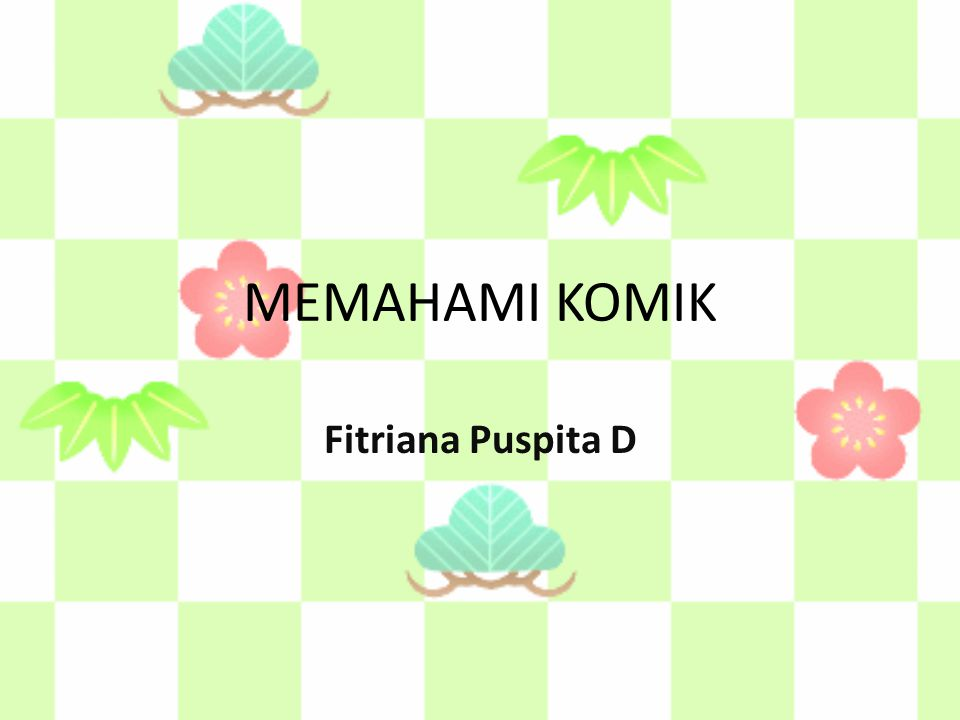 MEMAHAMI KOMIK Fitriana Puspita D