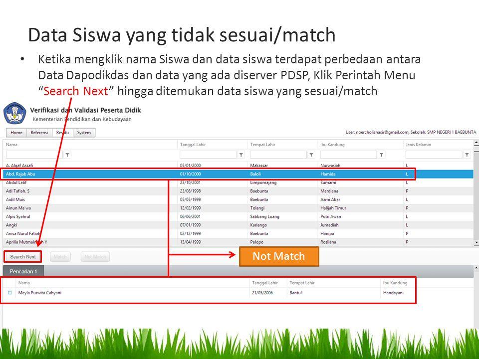 Data Siswa yang tidak sesuai/match Ketika mengklik nama Siswa dan data siswa terdapat perbedaan antara Data Dapodikdas dan data yang ada diserver PDSP
