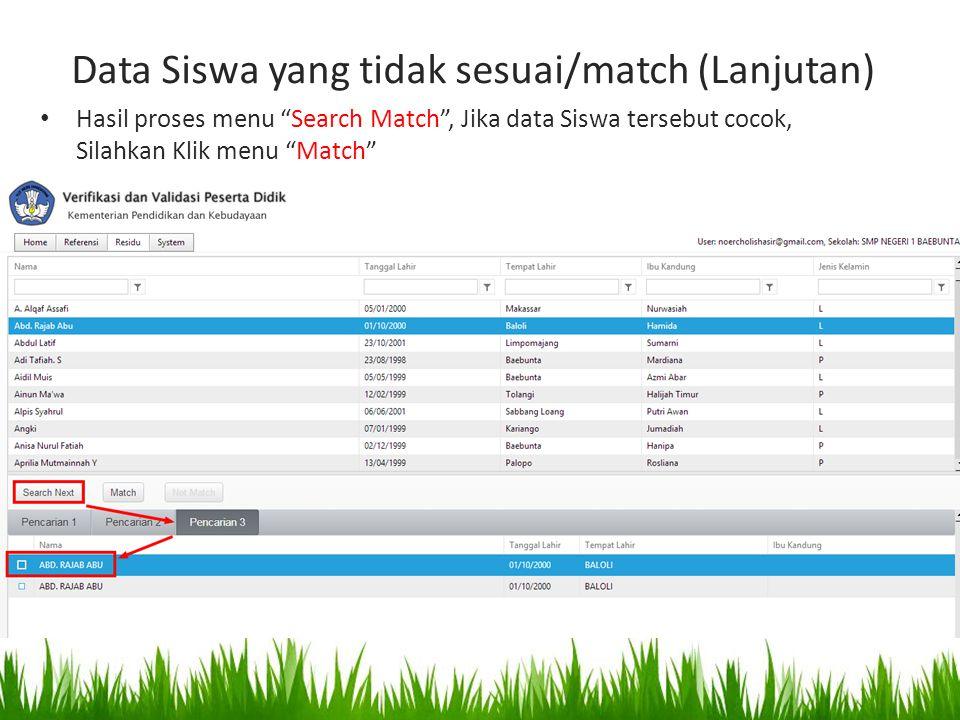 """Hasil proses menu """"Search Match"""", Jika data Siswa tersebut cocok, Silahkan Klik menu """"Match"""" Catatan : Data Siswa yang tidak sesuai/match (Lanjutan)"""