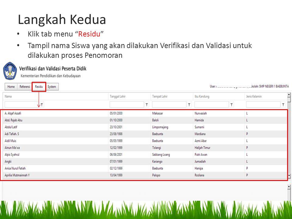 """Langkah Kedua Klik tab menu """"Residu"""" Tampil nama Siswa yang akan dilakukan Verifikasi dan Validasi untuk dilakukan proses Penomoran"""