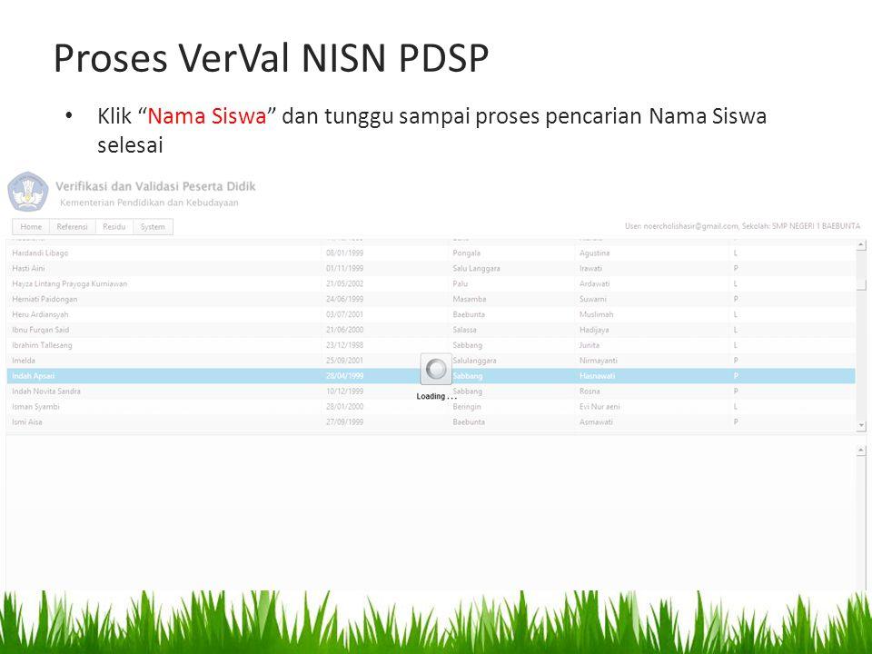 """Proses VerVal NISN PDSP Klik """"Nama Siswa"""" dan tunggu sampai proses pencarian Nama Siswa selesai"""