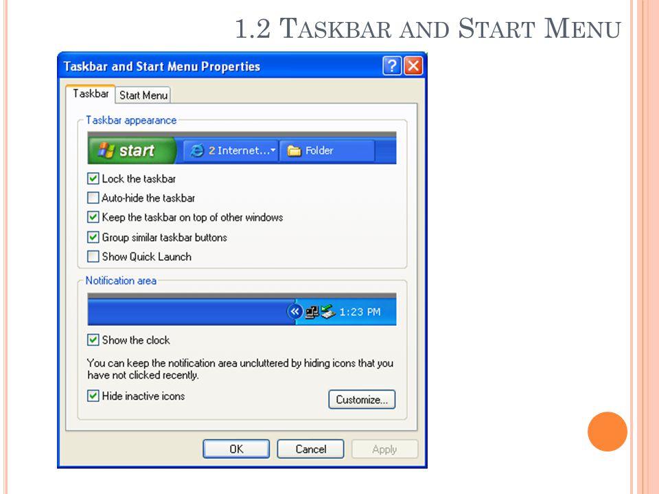 1.2 T ASKBAR AND S TART M ENU