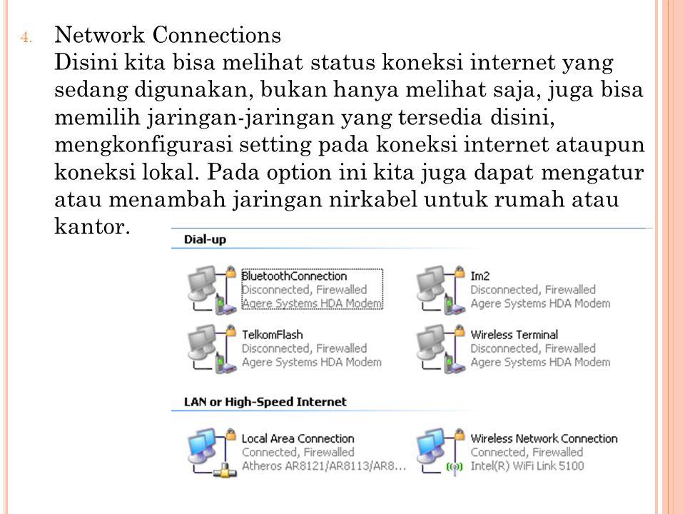 4. Network Connections Disini kita bisa melihat status koneksi internet yang sedang digunakan, bukan hanya melihat saja, juga bisa memilih jaringan-ja