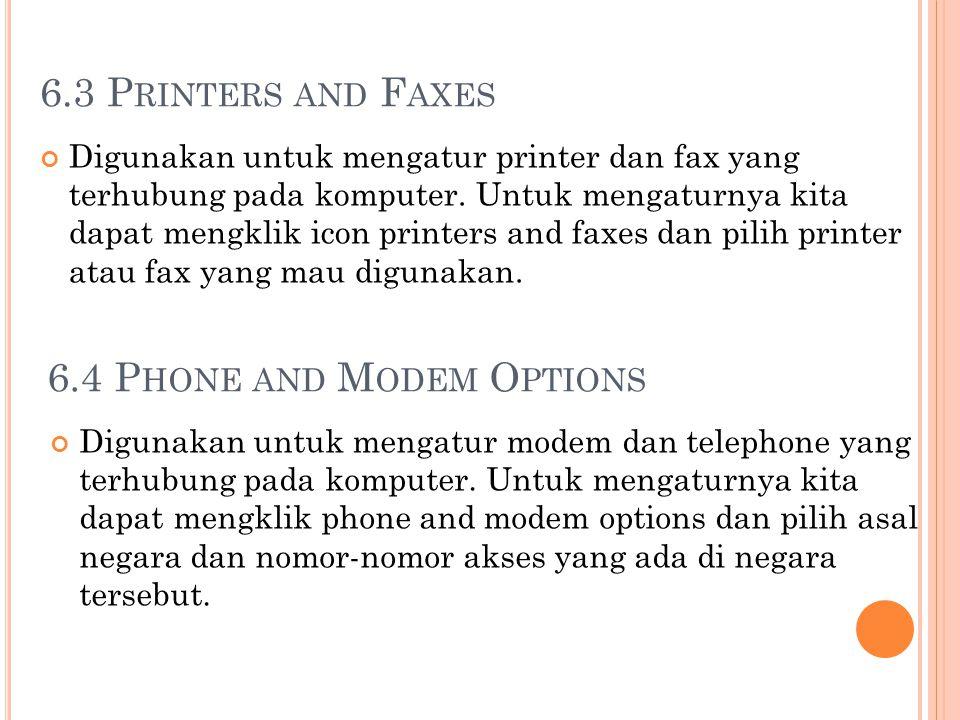 6.3 P RINTERS AND F AXES Digunakan untuk mengatur printer dan fax yang terhubung pada komputer. Untuk mengaturnya kita dapat mengklik icon printers an