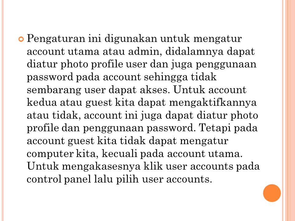 Pengaturan ini digunakan untuk mengatur account utama atau admin, didalamnya dapat diatur photo profile user dan juga penggunaan password pada account