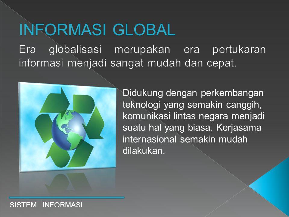 Didukung dengan perkembangan teknologi yang semakin canggih, komunikasi lintas negara menjadi suatu hal yang biasa. Kerjasama internasional semakin mu