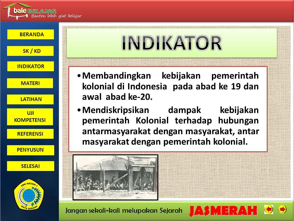 BERANDA SK / KD INDIKATORJASMERAH Jangan sekali-kali melupakan Sejarah MATERI LATIHAN UJI KOMPETENSI REFERENSI PENYUSUN SELESAI Jasa-jasa Daendles Di Indonesia: 1.Membangun ketentaraan (Angkatan perang, benteng, pabrik, mesiu) 2.Membangun jalan pos (Anyer – Panarukan) 3.Membangun Pelabuhan (Pelabuhan Merak) 4.Membangun kota baru dengan nama Weltervreden dan Meester Cornelis (Pindahan dari Batavia yang dianggap tidak sehat) 1.Membangun ketentaraan (Angkatan perang, benteng, pabrik, mesiu) 2.Membangun jalan pos (Anyer – Panarukan) 3.Membangun Pelabuhan (Pelabuhan Merak) 4.Membangun kota baru dengan nama Weltervreden dan Meester Cornelis (Pindahan dari Batavia yang dianggap tidak sehat)