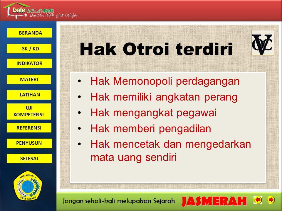 BERANDA SK / KD INDIKATORJASMERAH Jangan sekali-kali melupakan Sejarah MATERI LATIHAN UJI KOMPETENSI REFERENSI PENYUSUN SELESAI I wayan Badrika, Sejarah Kelas XI IPA, Jakarta 2006 Dr.