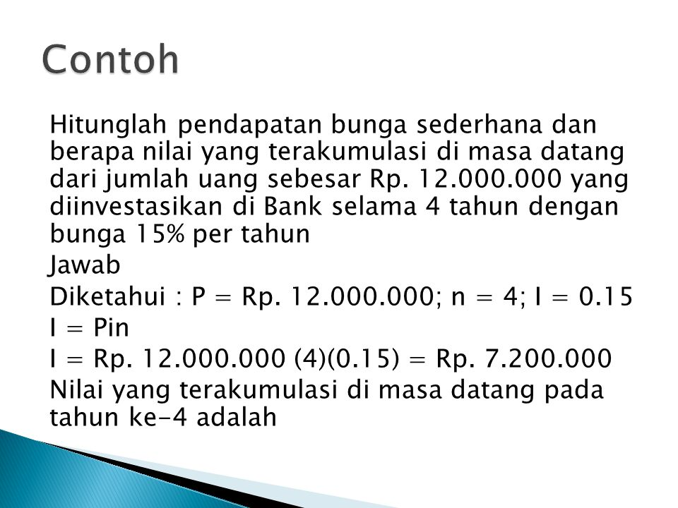 Hitunglah pendapatan bunga sederhana dan berapa nilai yang terakumulasi di masa datang dari jumlah uang sebesar Rp.