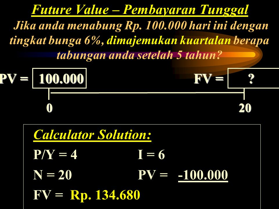 0 ? 0 ? PV = 100.000 FV =