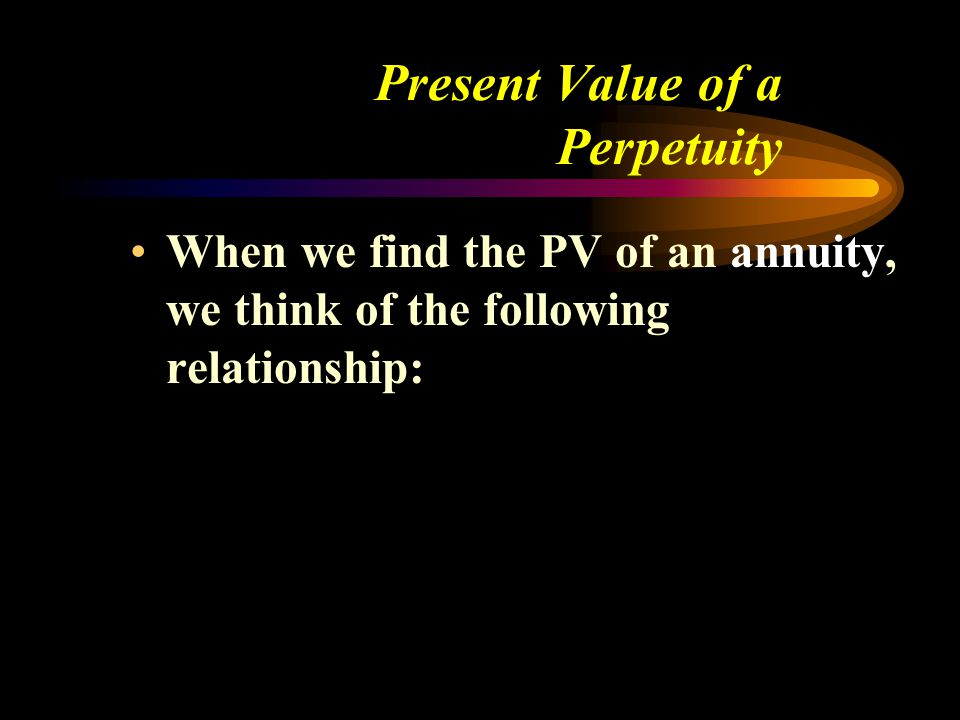 Perpetuities Suppose you will receive a fixed payment every period (month, year, etc.) forever. This is an example of a perpetuity. You can think of a