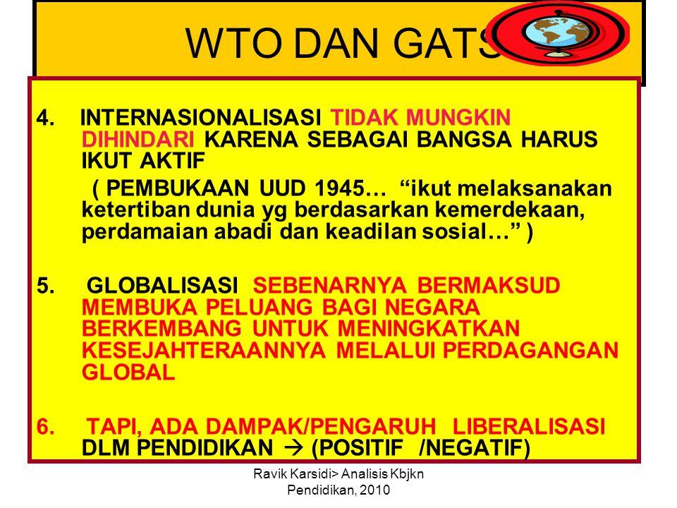 Ravik Karsidi> Analisis Kbjkn Pendidikan, 2010 WTO DAN GATS 4. INTERNASIONALISASI TIDAK MUNGKIN DIHINDARI KARENA SEBAGAI BANGSA HARUS IKUT AKTIF ( PEM