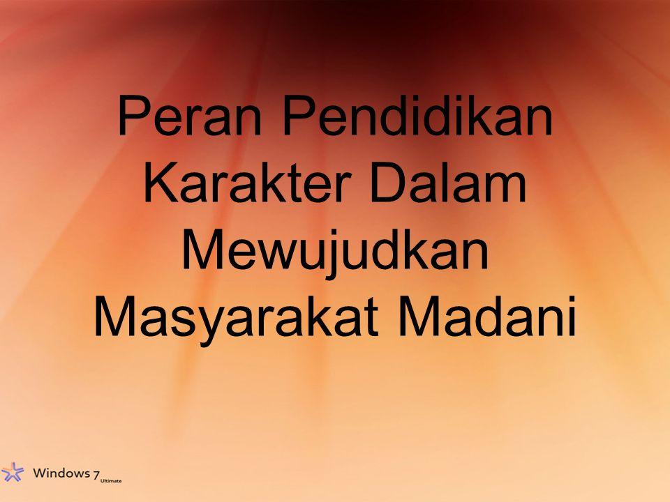 Latar Belakang: Dalam konteks masyarakat Indonesia keinginan reformasi dengan sendirinya memerlukan pula perubahan karakteristik, budaya, dan peradaban bangsa yang selaras dengan jiwa dan semangat civil society.