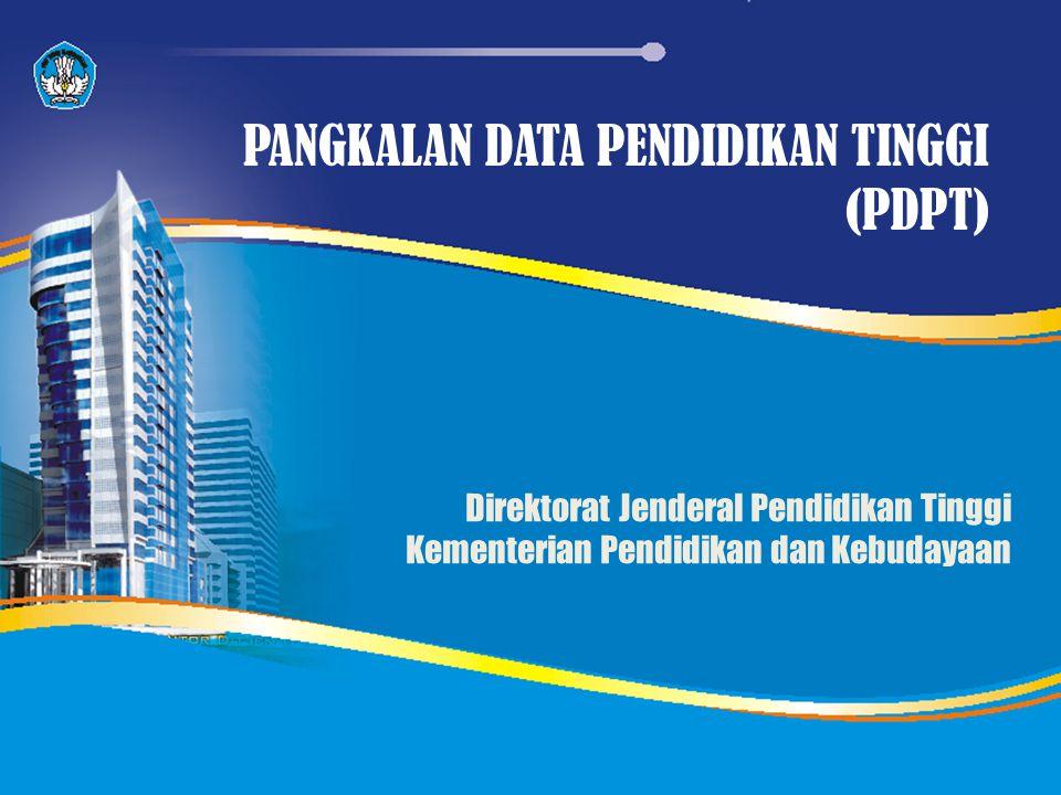 Direktorat Jenderal Pendidikan Tinggi Kementerian Pendidikan dan Kebudayaan PANGKALAN DATA PENDIDIKAN TINGGI (PDPT)
