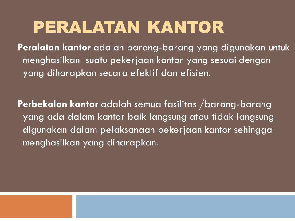 A.Penyimpanan perbekalan kantor adalah kegiatan yang dilakukan oleh satuan kerja/petugas guang untuk menampung hasil pengadaan barang.