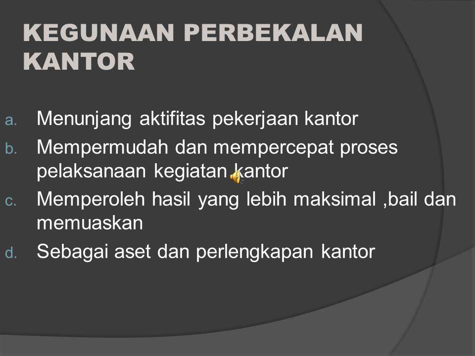 1.Pencatatan dan penomeran mesin kantor 2. Penyusunan jadwal perawatan 3.