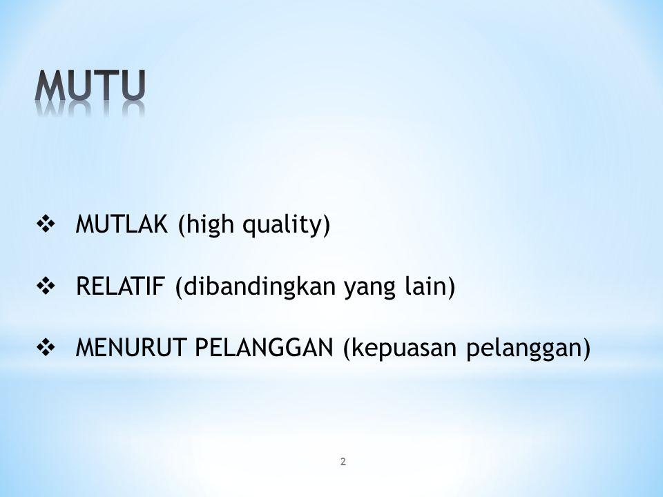  MUTLAK (high quality)  RELATIF (dibandingkan yang lain)  MENURUT PELANGGAN (kepuasan pelanggan) 2