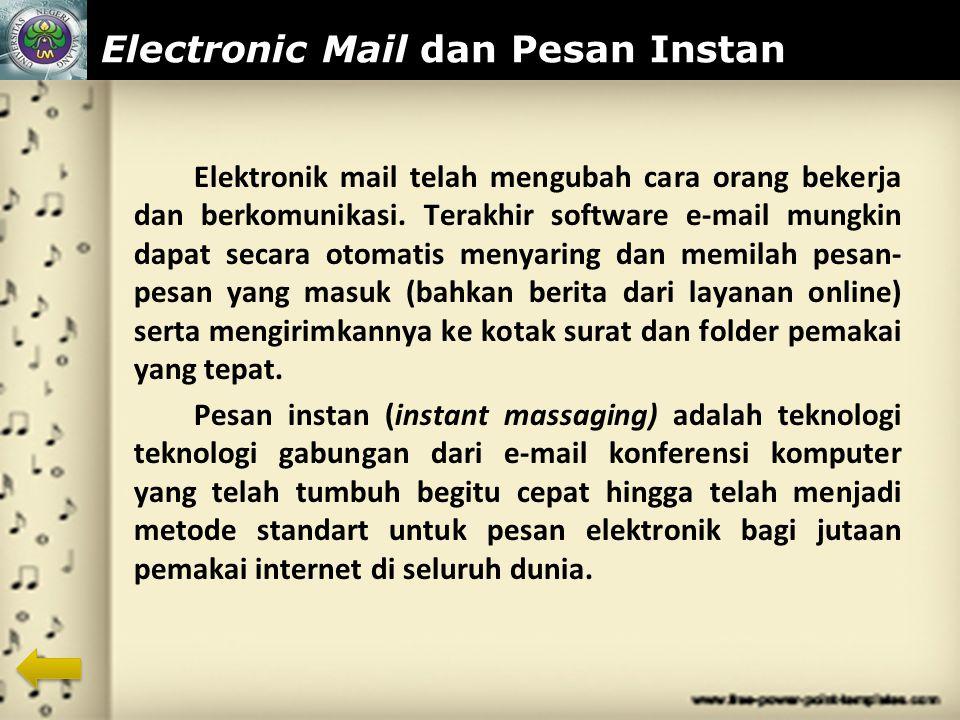 www.themegallery.com Electronic Mail dan Pesan Instan Elektronik mail telah mengubah cara orang bekerja dan berkomunikasi.