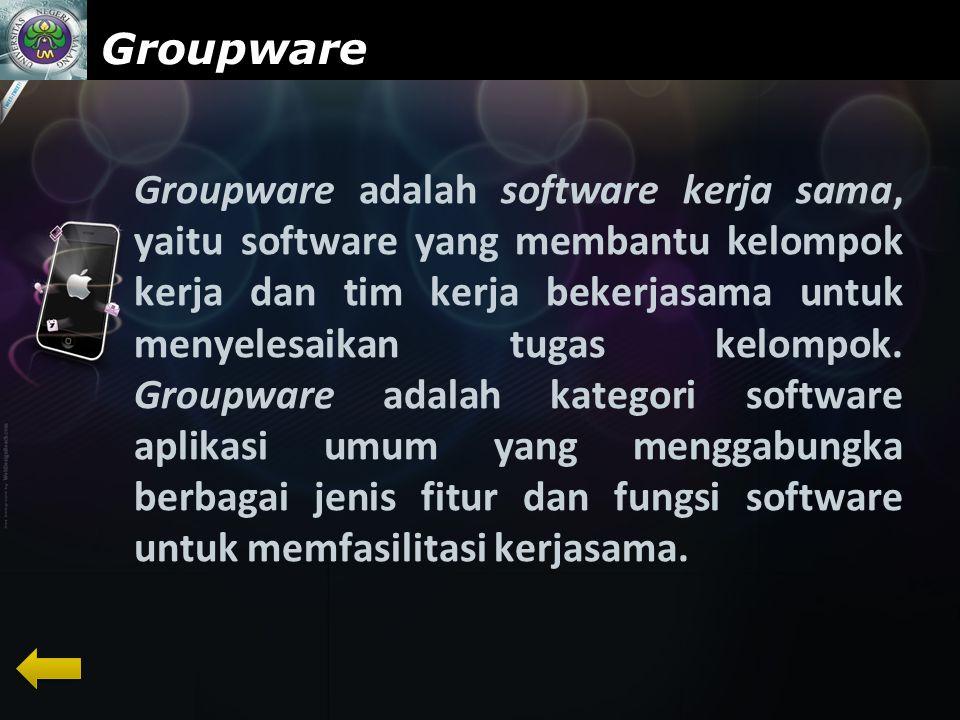 www.themegallery.com Groupware Groupware adalah software kerja sama, yaitu software yang membantu kelompok kerja dan tim kerja bekerjasama untuk menyelesaikan tugas kelompok.