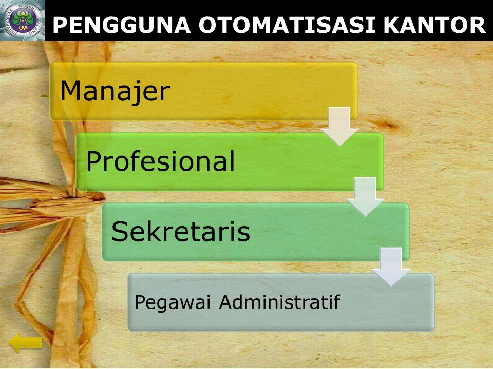 www.themegallery.com PENGGUNA OTOMATISASI KANTOR ManajerProfesionalSekretaris Pegawai Administratif