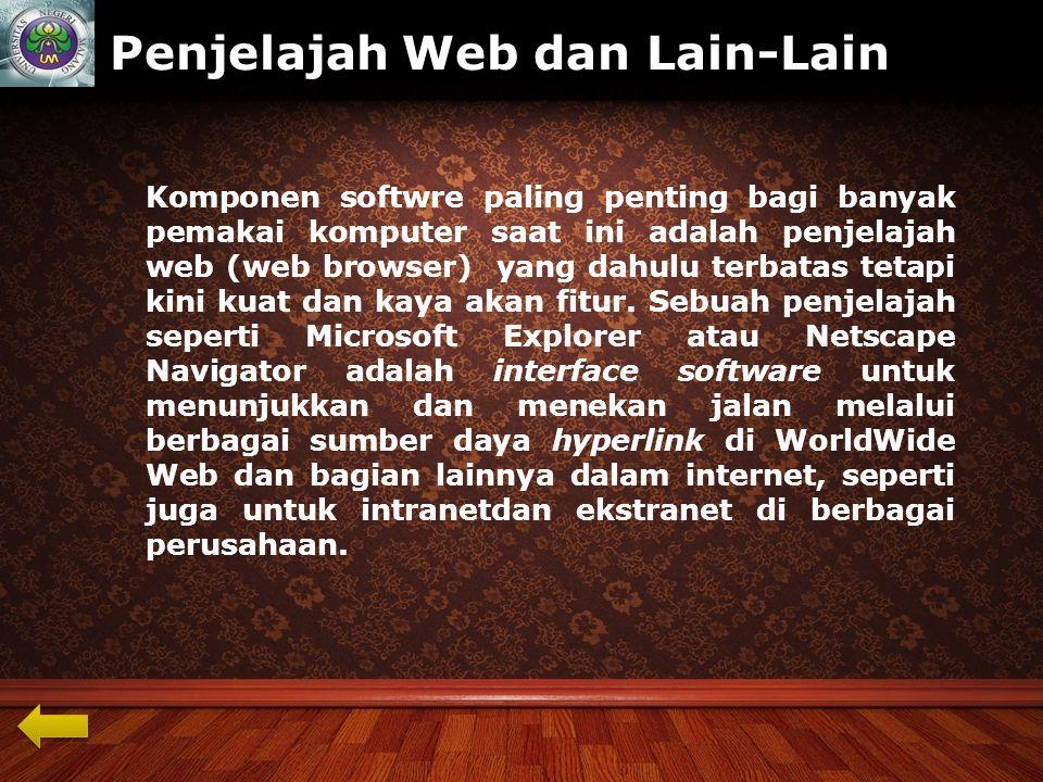 www.themegallery.com Penjelajah Web dan Lain-Lain Komponen softwre paling penting bagi banyak pemakai komputer saat ini adalah penjelajah web (web browser) yang dahulu terbatas tetapi kini kuat dan kaya akan fitur.
