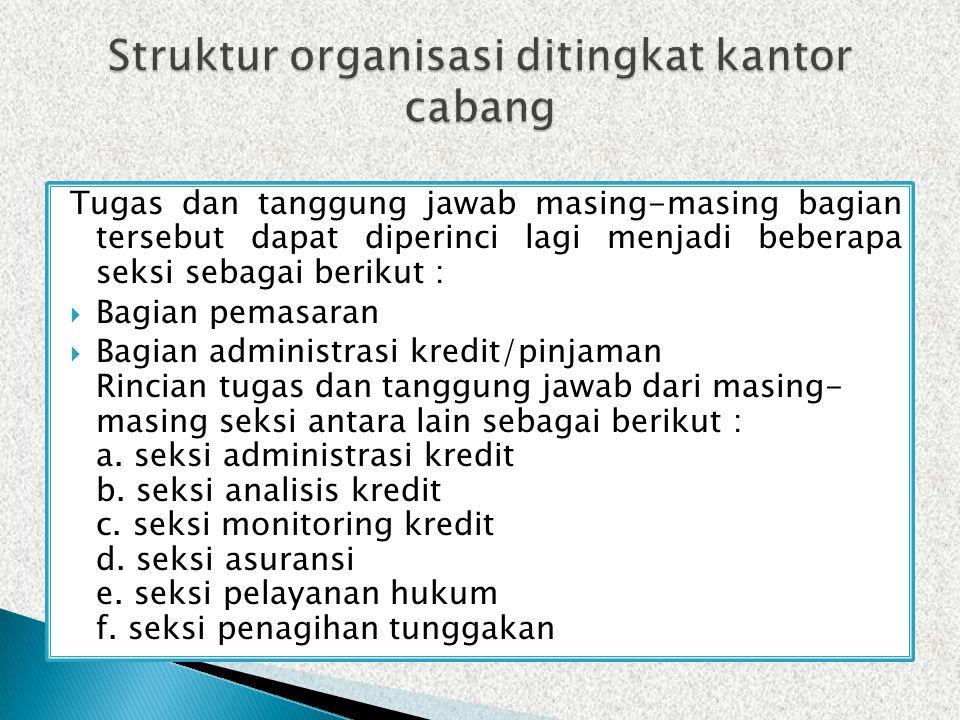 BBagian operasional adapun tugas dari masing-masing subbagian dapat dirinci sebagai berikut : a.