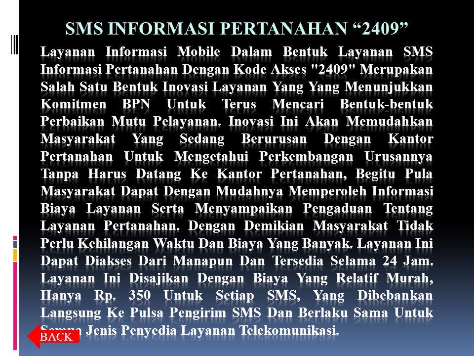 "BACK SMS INFORMASI PERTANAHAN ""2409"""