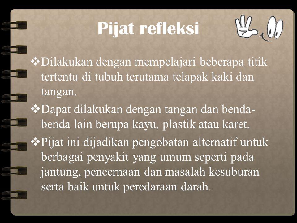 Pijat tradisional (Urut)  Pijat yang paling dikenal di Indonesia sejak dulu, terutama di pedesaan.  Pijatan tradisional dapat melemaskan kembali oto