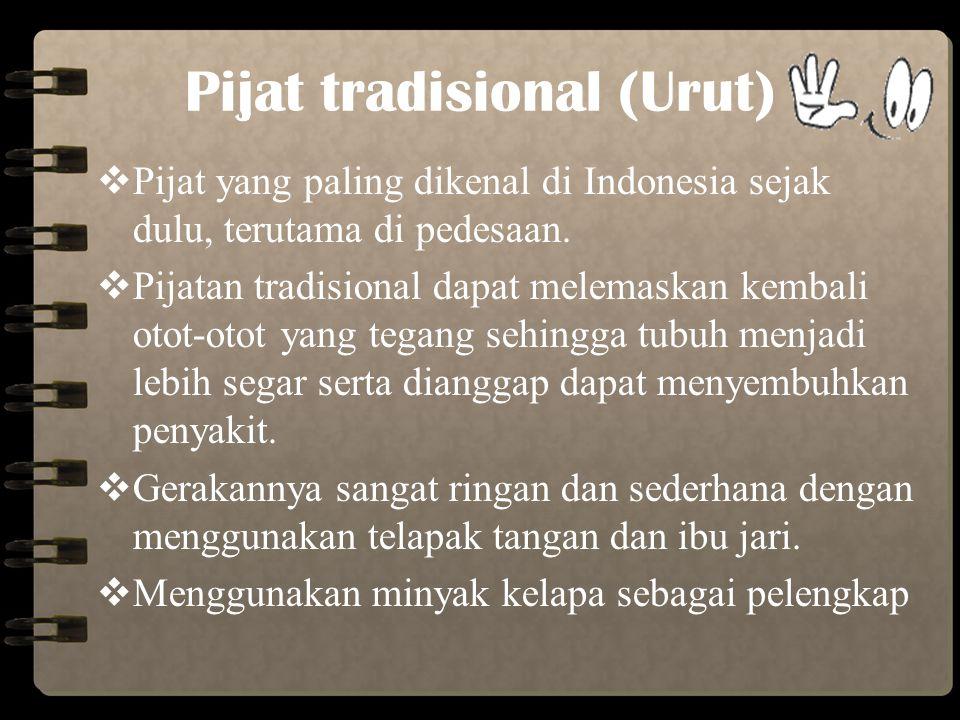 Jenis – jenis pijat 1.PPijat tradisional 2.PPijat refleksi 3.PPijat shiatsu 4.HHot stone massage