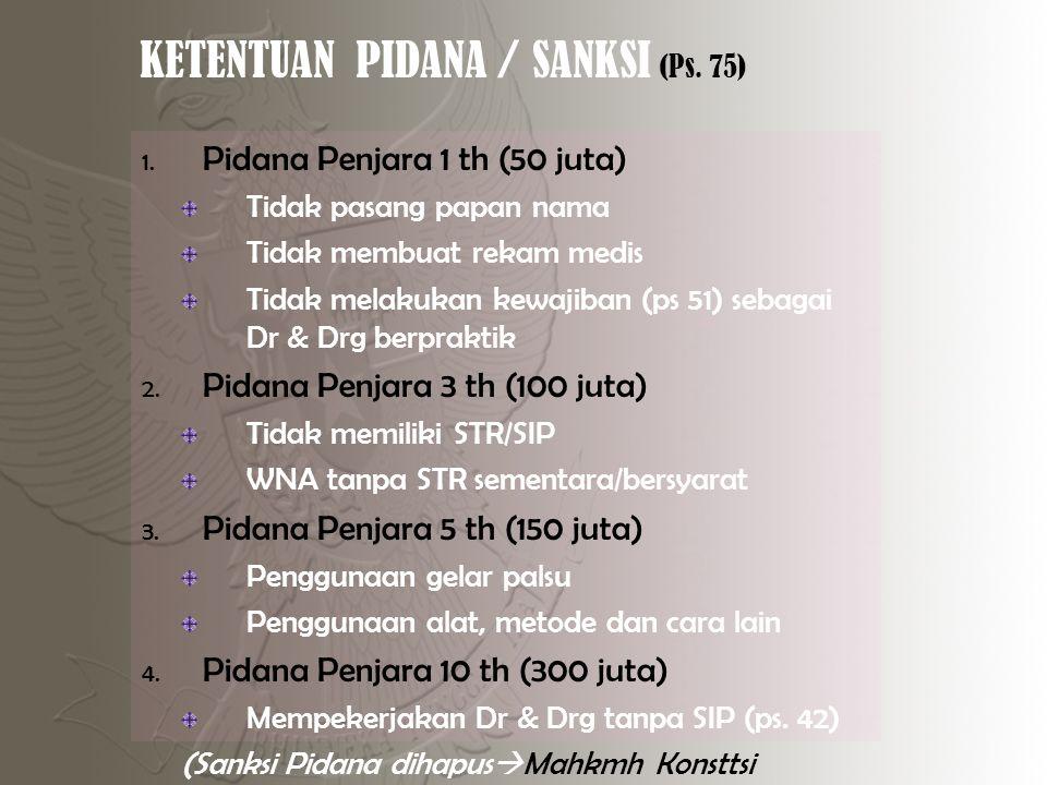 KETENTUAN PIDANA / SANKSI (Ps.75) 1.