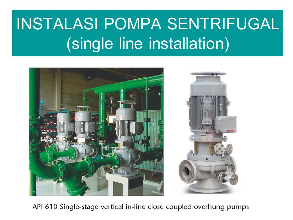 INSTALASI POMPA SENTRIFUGAL (single line installation)
