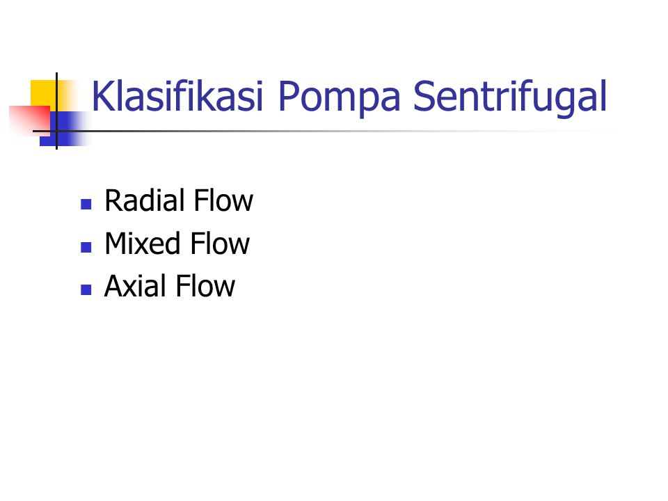 Klasifikasi Pompa Sentrifugal Radial Flow Mixed Flow Axial Flow