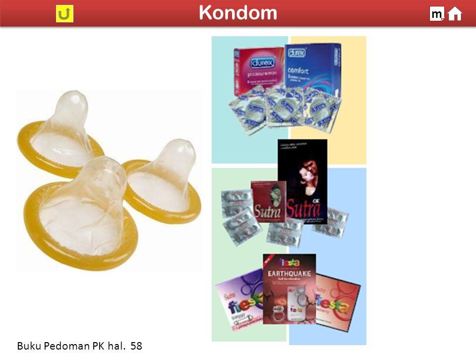 Sumber: www.klikdokter.org 100% SDKI 2012 Kondom m Buku Pedoman PK hal. 58