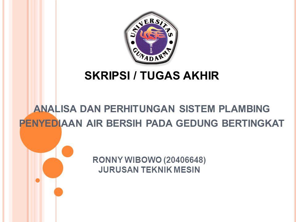 PENDAHULUAN Sistem plumbing merupakan bagian yang tidak dapat dipisahkan dalam pembangunan gedung.