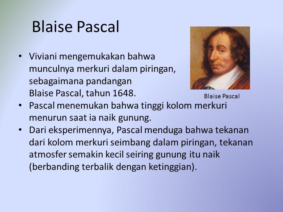 Blaise Pascal Viviani mengemukakan bahwa munculnya merkuri dalam piringan, sebagaimana pandangan Blaise Pascal, tahun 1648. Pascal menemukan bahwa tin