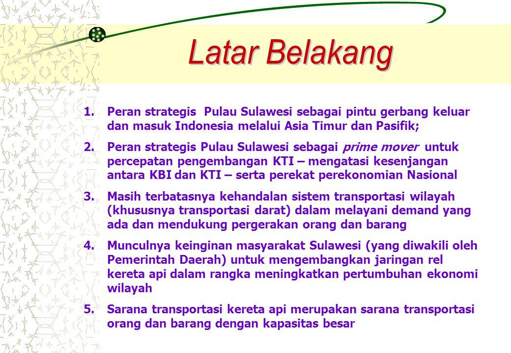 1.Peran strategis Pulau Sulawesi sebagai pintu gerbang keluar dan masuk Indonesia melalui Asia Timur dan Pasifik; 2.Peran strategis Pulau Sulawesi seb