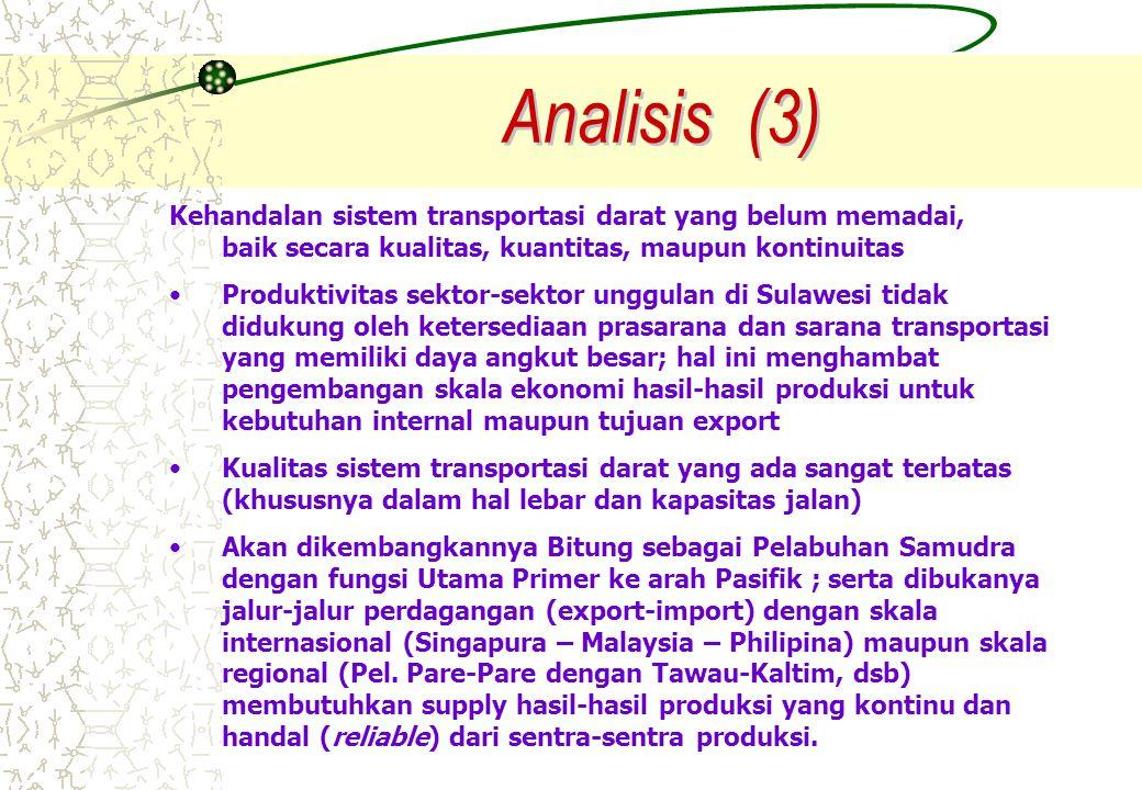 1.Perubahan Struktur Ruang Wilayah Pulau Sulawesi, karena : -perubahan pola pergerakan orang dan barang (kapasitas besar, continuous system, waktu yang relatif cepat) -meningkatnya aksesibilitas dari pusat-pusat produksi (KAPET kws.