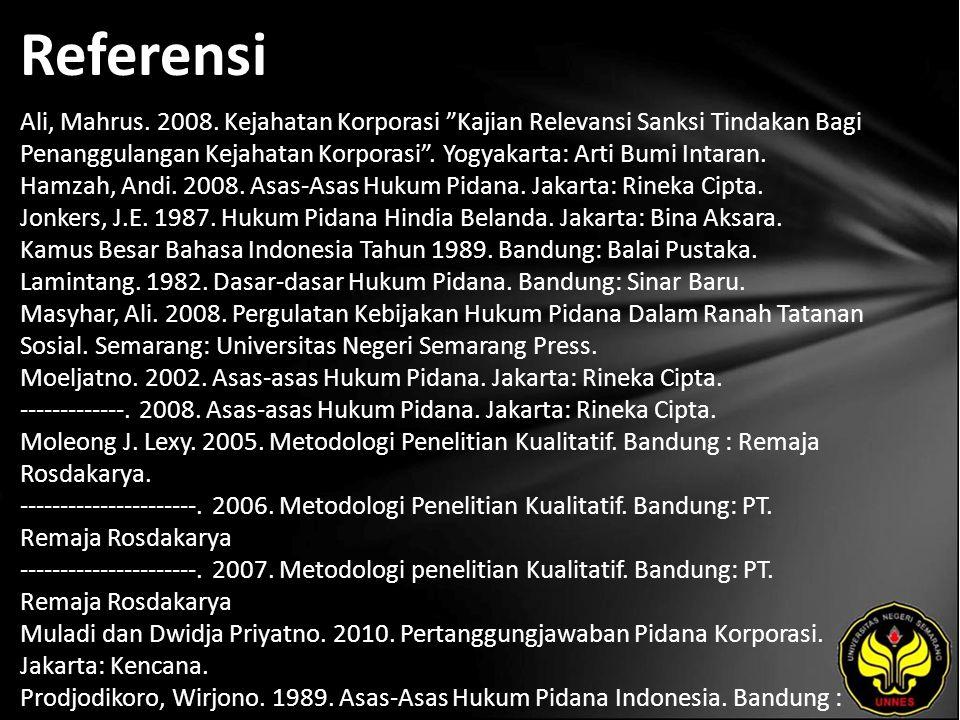 """Referensi Ali, Mahrus. 2008. Kejahatan Korporasi """"Kajian Relevansi Sanksi Tindakan Bagi Penanggulangan Kejahatan Korporasi"""". Yogyakarta: Arti Bumi Int"""