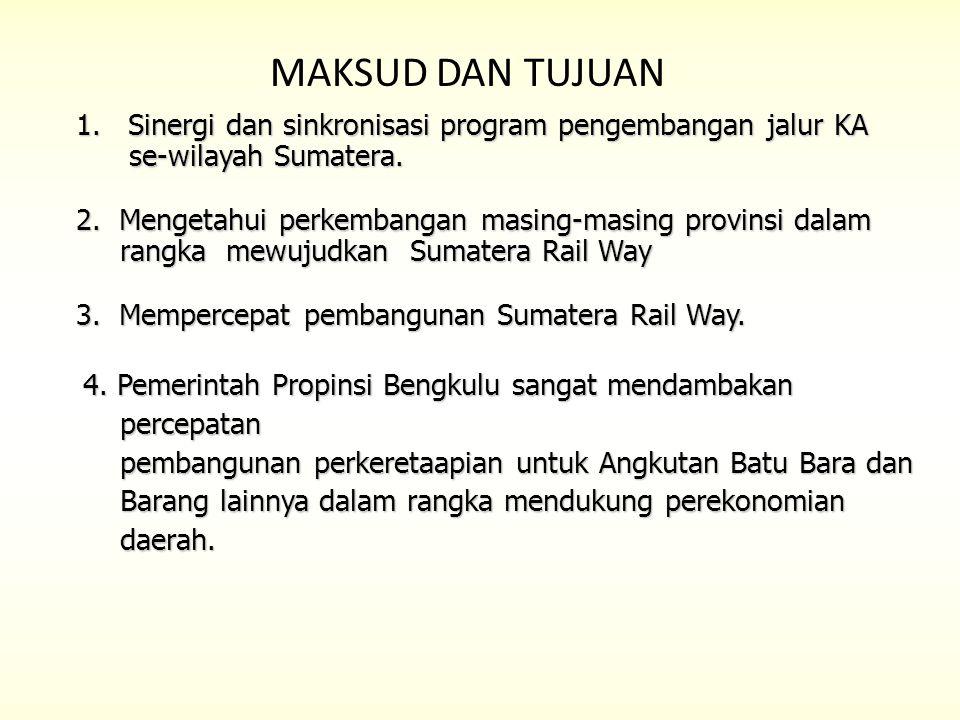 MAKSUD DAN TUJUAN 1. Sinergi dan sinkronisasi program pengembangan jalur KA se-wilayah Sumatera. se-wilayah Sumatera. 2. Mengetahui perkembangan masin