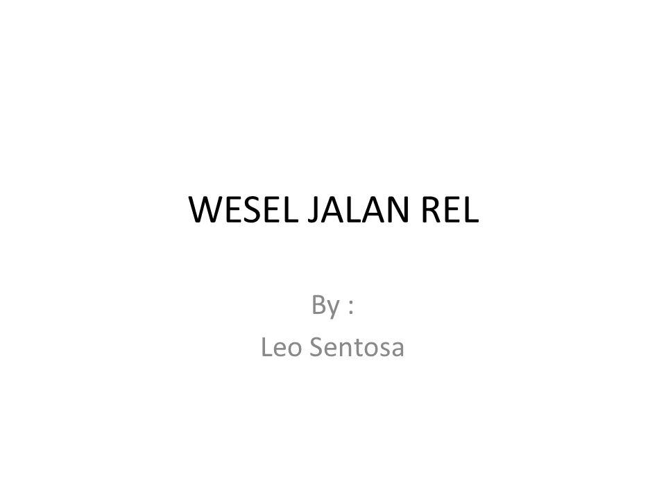 Pengertian Wesel Wesel adalah konstruksi rel kereta api yang bercabang (bersimpangan) tempat memindahkan jurusan jalan kereta api.relkereta api Wesel terdiri dari sepasang rel yang ujungnya diruncingkan sehingga dapat melancarkan perpindahan kereta api dari jalur yang satu ke jalur yang lain dengan menggeser bagian rel yang runcing.