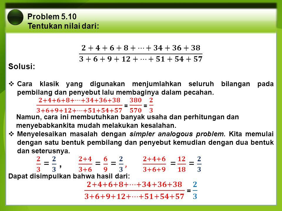 Problem 5.10 Tentukan nilai dari: