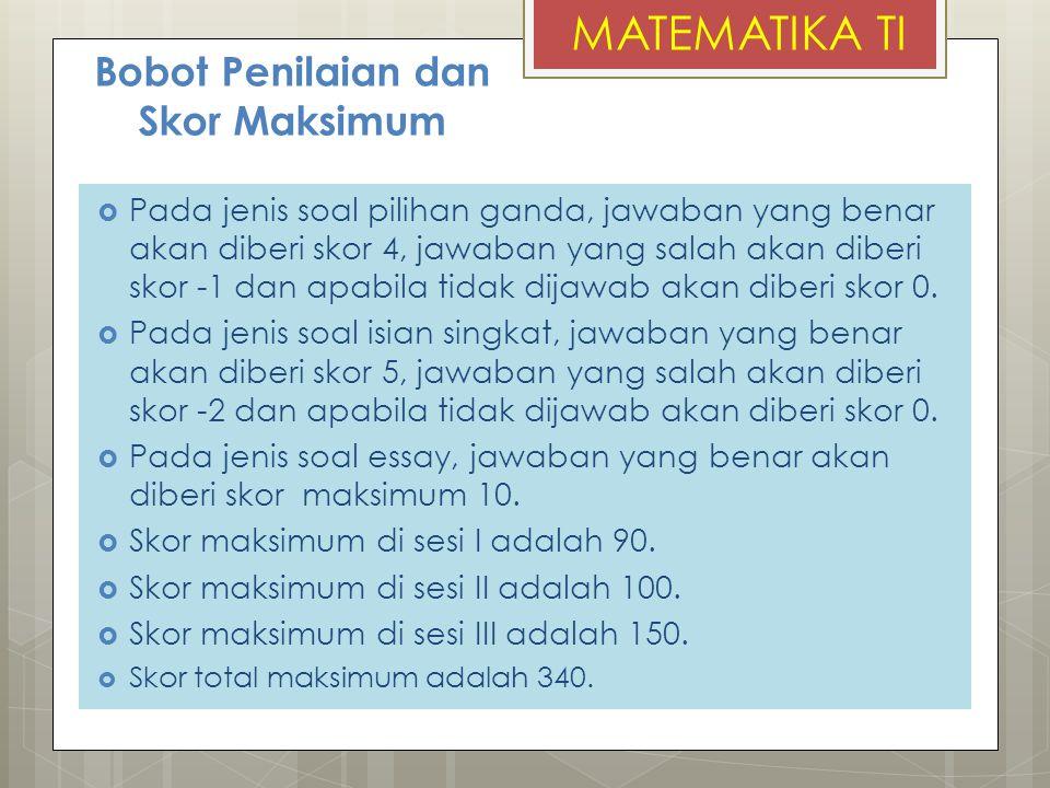 KISI-KISI Materi Persentase  Operasi Bilangan dan Aljabar 15%  Persamaan, Pertidaksamaan dan Matrik 17%  Logika Matematika 4%  Barisan dan Deret 13%  Geometri Dimensi 2 10%  Peluang dan Statistika 23%  Kalkulus 3%  Vektor 3%  Trigonometri5%  Matematika Keuangan 7% SISTEM SELEKSI MATEMATIKA NON TI