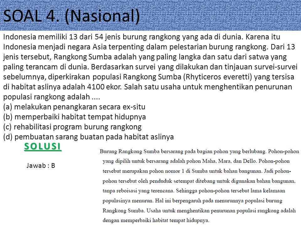 SOAL 4.(Nasional) Indonesia memiliki 13 dari 54 jenis burung rangkong yang ada di dunia.