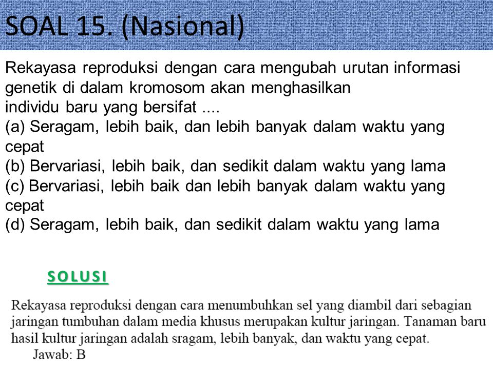 SOAL 1.(Internasional)SOLUSI Two identical twin babies are born from one mother.