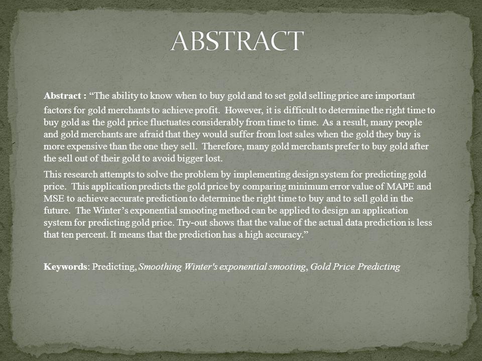 Emas merupakan logam mulia yang sering dijadikan sebagai alat tukar dalam perdagangan maupun sebagai standar keuangan berbagai negara (Joesoef: 2008).