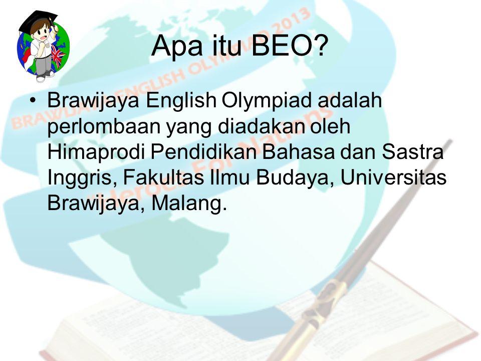 Apa itu BEO? Brawijaya English Olympiad adalah perlombaan yang diadakan oleh Himaprodi Pendidikan Bahasa dan Sastra Inggris, Fakultas Ilmu Budaya, Uni